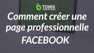 Comment créer une page Facebook professionnelle - Tutoriel