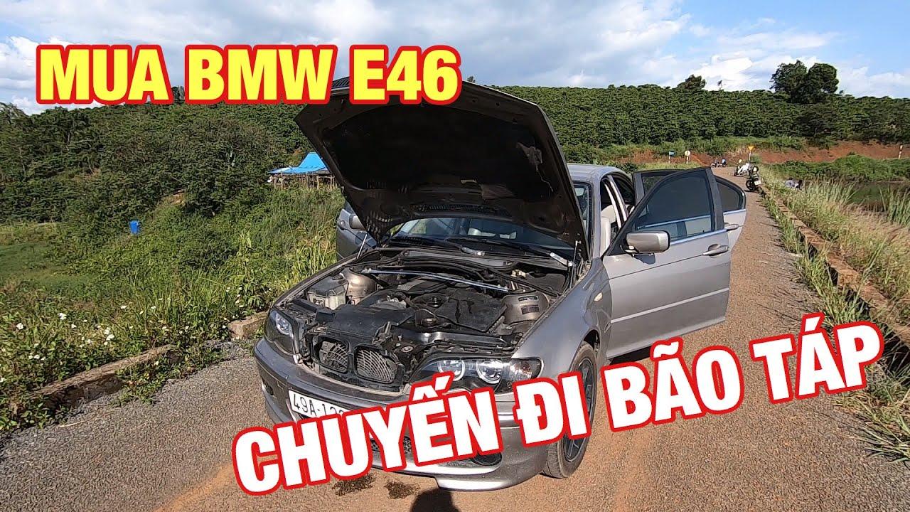 Mua xe BMW E46 về build xe đua – Chuyến đi BÃO TÁP!