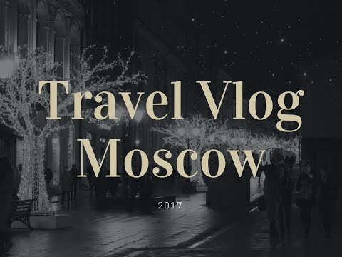 Travel to Russia   Moscow   Starkation   Part 1
