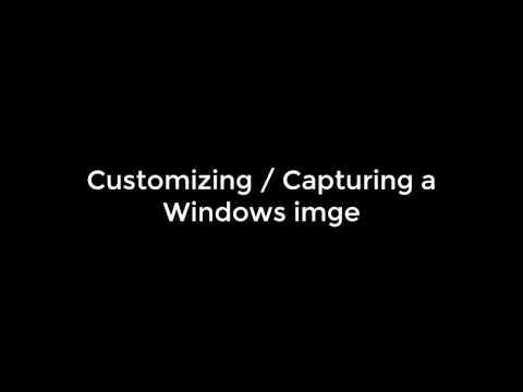 Customizing & Capturing a Windows image