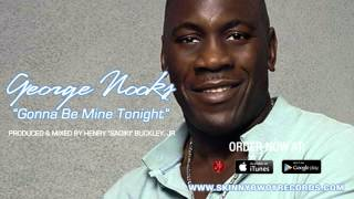 George Nooks - Gonna Be Mine Tonight | Sea of Love Riddim | Skinny Bwoy Records | Reggae | 2015