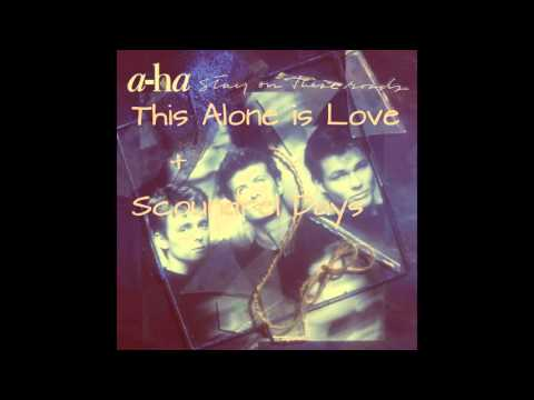 A-ha - This Alone is Love ( Demo) With Scoundrel Days Early Version