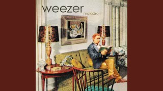 Provided to YouTube by UMG Space Rock · Weezer Maladroit ℗ ℗ 2002 G...