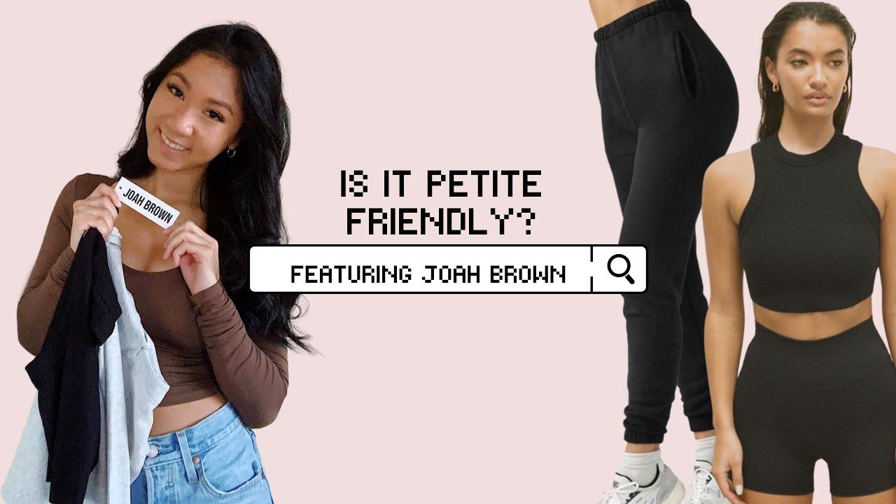 Is Joah Brown petite friendly?!