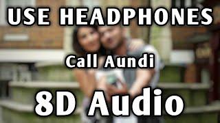 Call Aundi | 8D Audio | Bass Boosted | Yo Yo Honey Singh