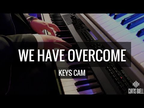 We Have Overcome (LIVE!) // Israel & New Breed // Keys Cam HD // Curtis Buell