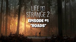 "LIFE IS STRANGE 2 EPISODE 1 ""ROADS"""