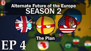 Alternate Future of Europe | SEASON 2 EPISODE 4 | The Plan