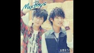 MaxBoys(細谷佳正+増田俊樹) - 消えない絆