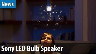Diese Sony-Glühbirne kann Musik abspielen - Sony LED Bulb Speaker | deutsch / german