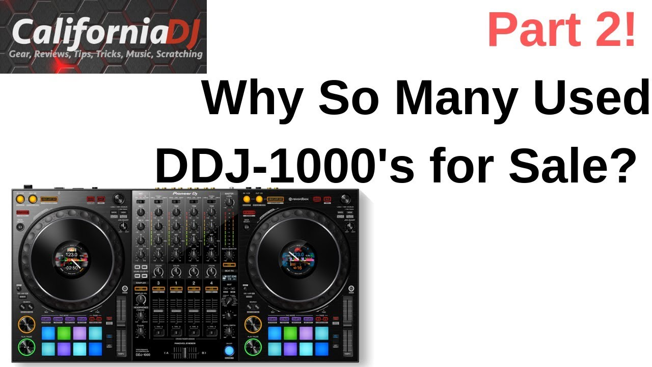 Part 2! Why So Many Used DDJ-1000's for Sale? Is it The Software?