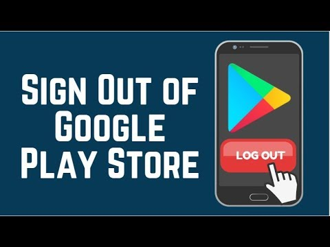 How to Log Out of Google Play Store Android and Browser 2018