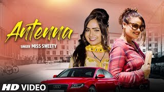 "Official Video ""Antenna"" Miss Sweety New Haryanvi 2019 Song Feat. Sachin Saini, Sonam Tiwari"