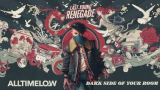 All Time Low Dark Side Of Your Room Official Audio