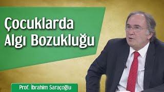 Çocuklarda Algı Bozukluğu Nasıl Düzeltilir? | Prof. İbrahim Saraçoğlu