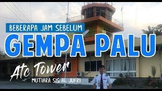 SEBELUM GEMPA PALU - Kondisi ATC Tower Palu - Brangkt Bawa jenazah, Plng Bawa Narapidana, Sore Gempa