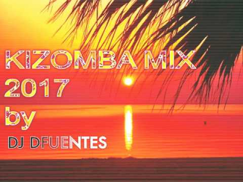 KIZOMBA MIX FEBRERO 2017 by DJ DFuentes