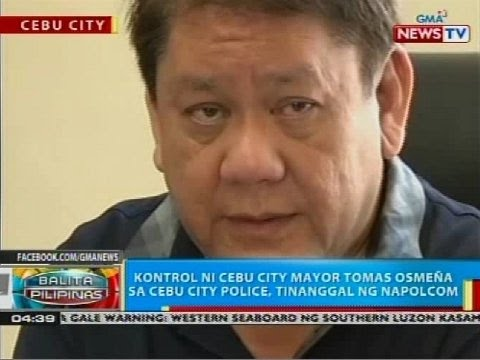 Kontrol ni Cebu City Mayor Tomas Osmeña sa Cebu City Police, tinanggal ng Napolcom