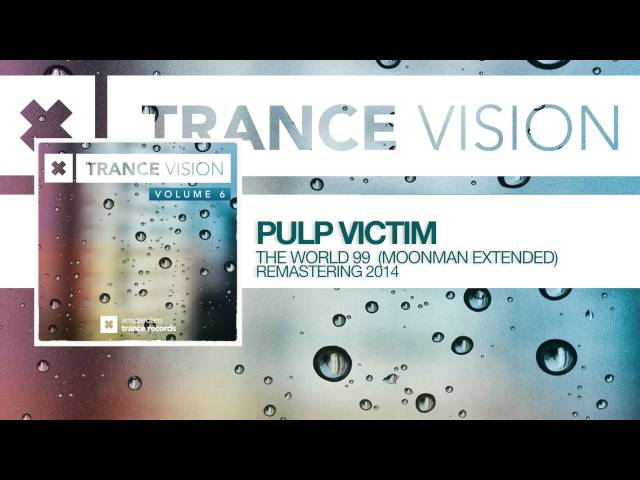 Pulp Victim - The World '99 (Moonman Extended) FULL Trance Vision Volume 6
