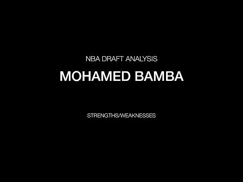 Mohamed Bamba - Strengths/Weaknesses