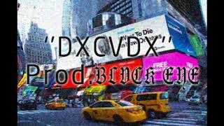 """$UICIDEBOY$ - I Want To Die In New Orleans Type Beat -""""DXCVDX"""" (Prod. BLVCK EYE)"""