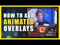 How to add ANIMATED OVERLAYS to OBS, SLOBS, etc...