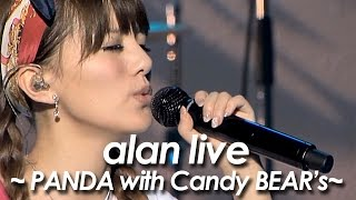 alan ( 阿? 阿蘭) 『 みんなでね 〜PANDA with Candy BEAR's〜 』 from 『LIVE 2011』 by miu JAPAN