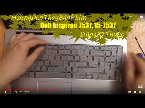 Hướng Dẫn Thay Bàn Phím Laptop Dell 7537, 15 7000 Series