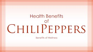 Health Benefits of Chili Peppers - AMAZING AND SUPER VEGETABLES - BENEFITS OF WELLNESS