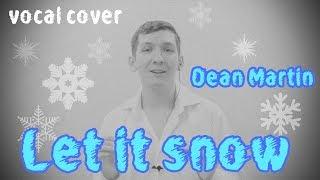 Dean Martin - Let it snow - vocal cover - Александр Гордеев - Благовещенск - Alexander Gordeev