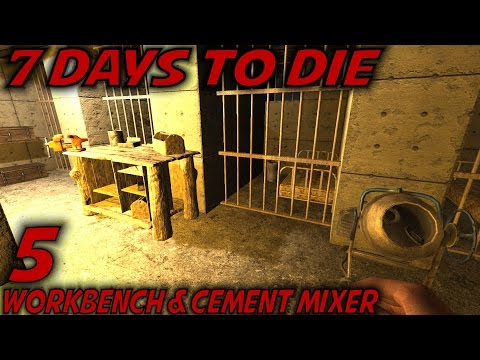 "7 Days to Die -Ep. 5- ""Workbench & Cement Mixer"" -Let's Play Gameplay- Alpha 15.94 (S15.EX3)"