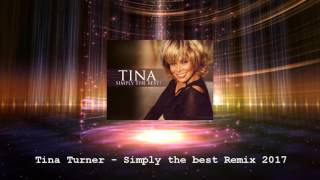 Tina Turner - Simply the best - remix 2017