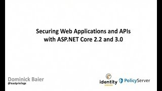 Securing Web Applications and APIs with ASP.NET Core 2.2 and 3.0 - Dominick Baier