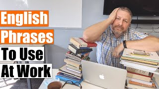Learn 12 English Phrases to Use at Work