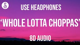 Sada Baby - Wh๐le Lotta Choppas (8D AUDIO) [TikTok Song]