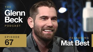 I'm Not Sober, I've Just Learned to Deal with It   Mat Best   Ep 67   The Glenn Beck Podcast