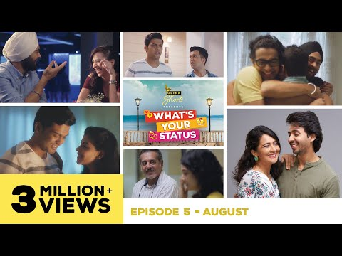What's Your Status | Web Series | Episode 5 -  August | Season Finale | Cheers!