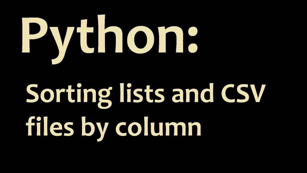 How to Sort CSV files and lists in Python