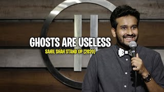 GHOSTS ARE USELESS - Sahil Shah Stand-Up (2020) | EIC