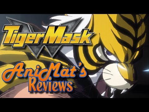 Tiger Mask W - AniMat's Reviews