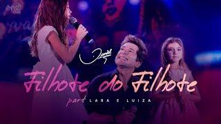 Daniel - Filhote do Filhote part. Lara e Luiza [Clipe oficial]