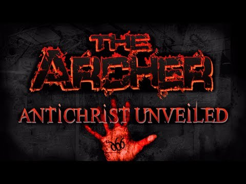 The Archer: Antichrist Unveiled