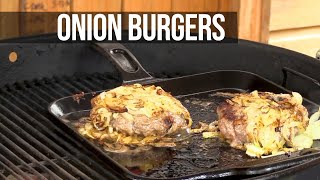 Onion Burgers by the BBQ Pit Boys