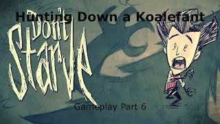 Hunting Down a Koalefant | Don't Starve Together Gameplay 6