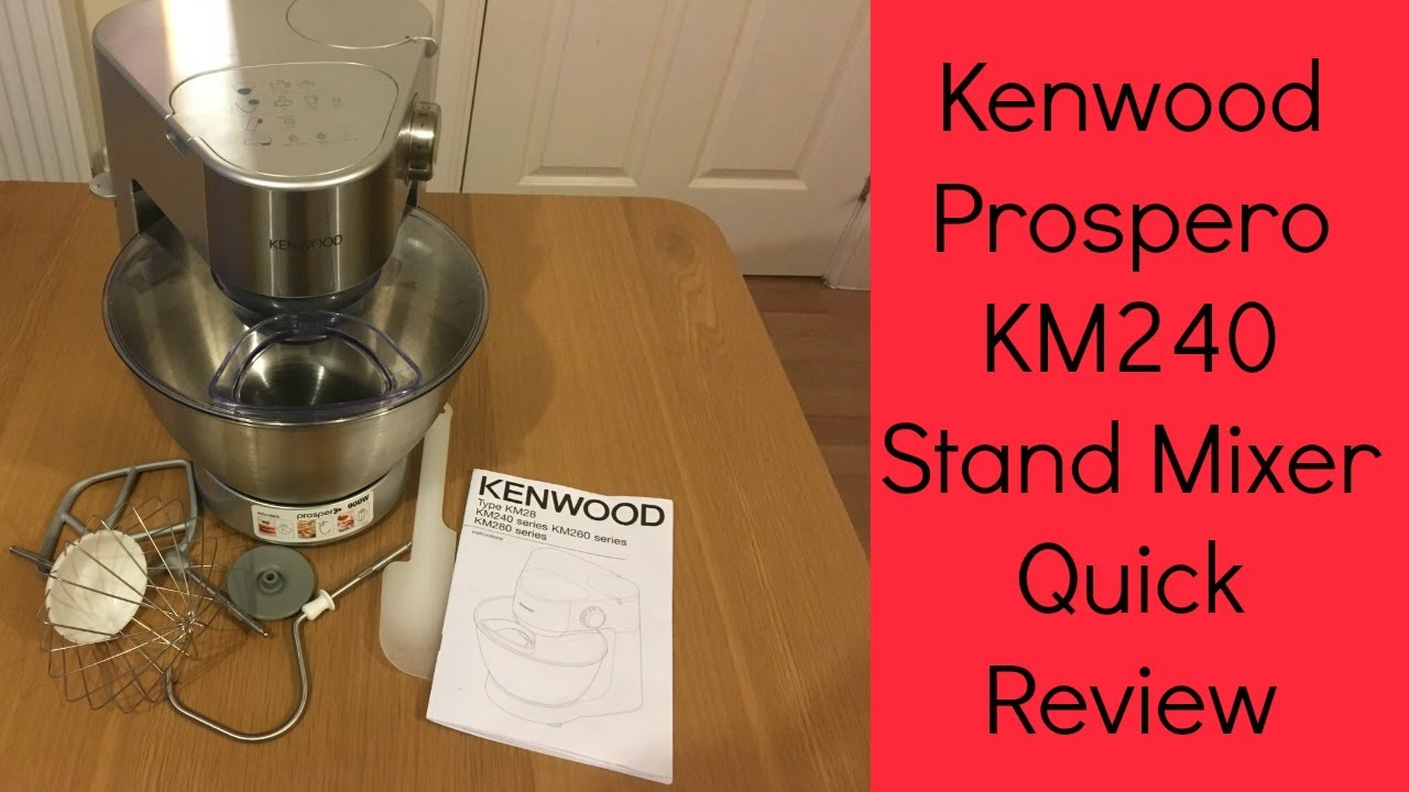 Kenwood Km240 Prospero Stand Mixer Review