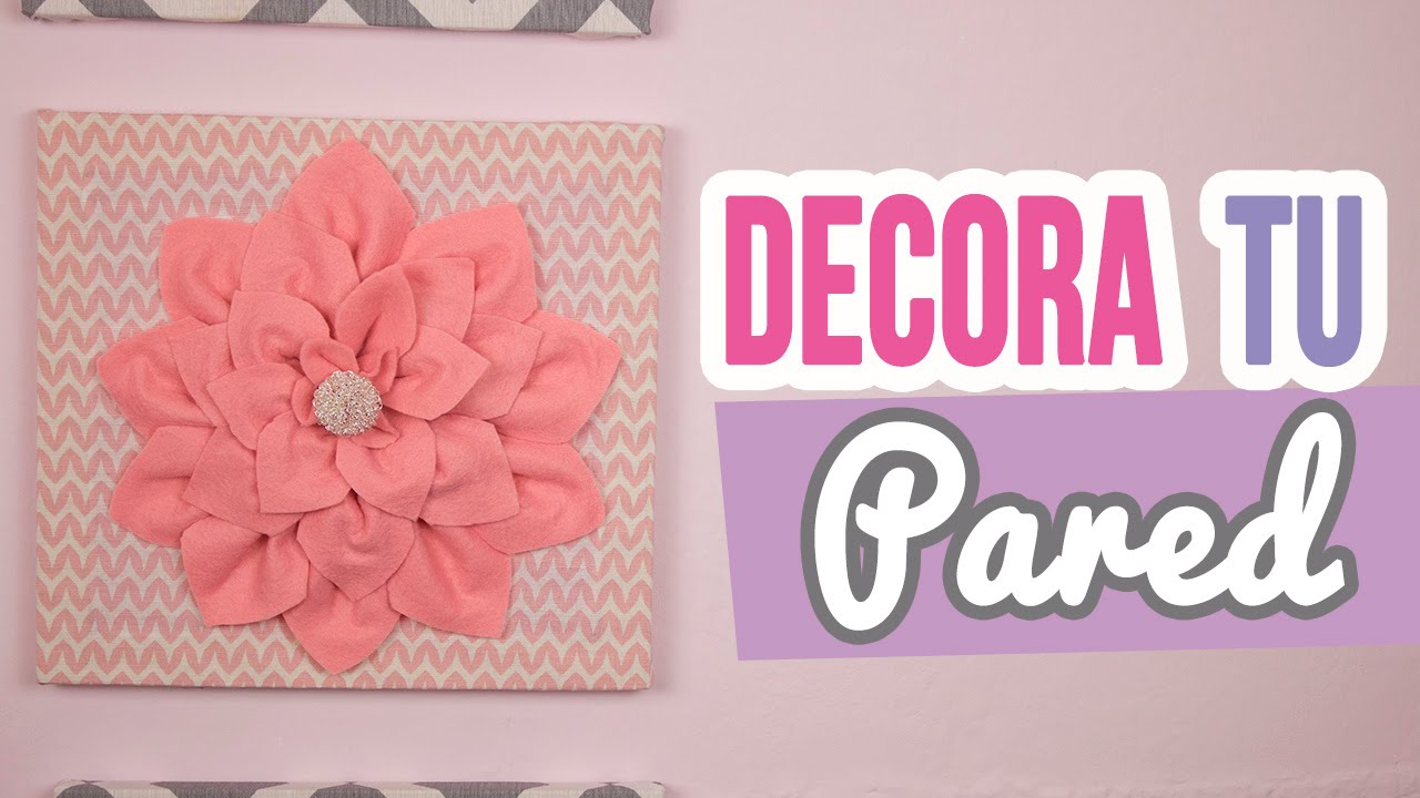 High Quality ¡Decora Tu Pared Con Cuadros De Tela Y Flores | Ideas Para Decorar Y  Renovar Tu Cuarto | Catwalk ❤   YouTube