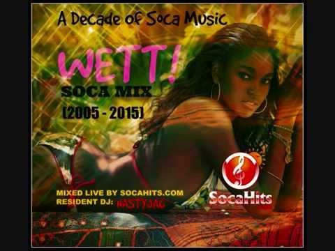 SocaHits.com Wett Mix (2005-2015) A Decade of Soca Music