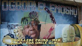 Chief Lere Paimo - MFR aka - Eda Onile Ola