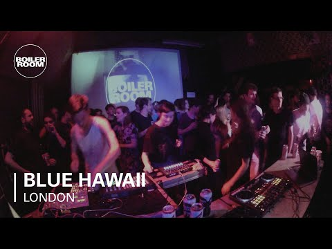 Blue Hawaii Boiler Room LIVE Show