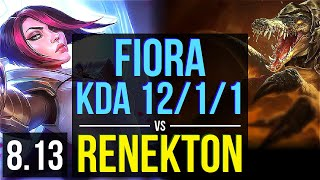 FIORA vs RENEKTON (TOP) ~ KDA 12/1/1, Legendary ~ Korea Challenger ~ Patch 8.13